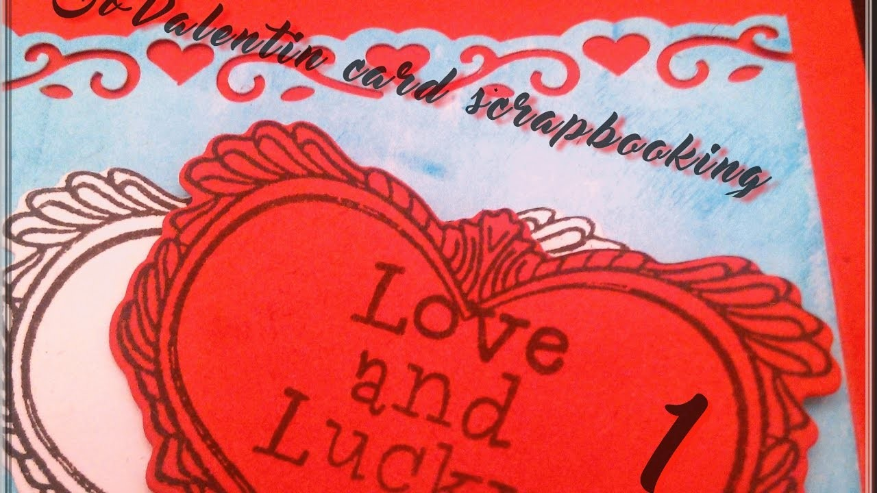 Scrapbooking :  Carte #007 ❥ ~~°St Valentin°~~ (1)