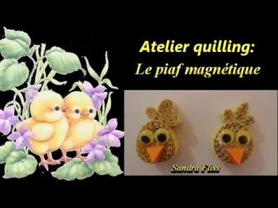 Atelier quilling: le piaf magnétique