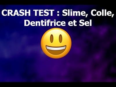 Crash- TestC Slime avec Dentifrice Colle et Sel