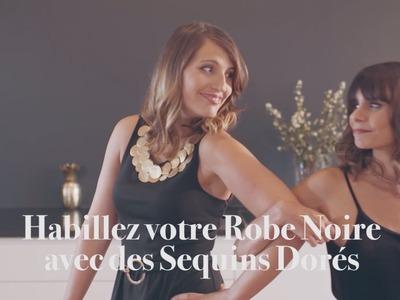Tuto mode robe sequin - DIY Atelier des Fêtes Ferrero Rocher
