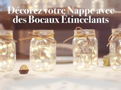 DIY Atelier des Fêtes Ferrero Rocher - Tuto bocaux étincelants