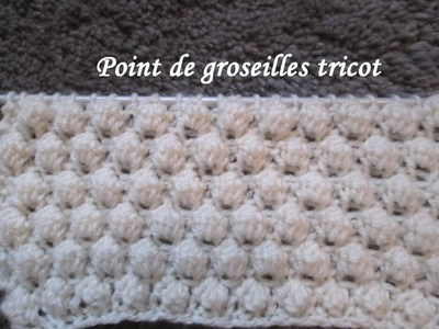 TUTO POINT DE GROSEILLES TRICOT stitch knitting PUNTO TEJIDO DOS AGUJAS