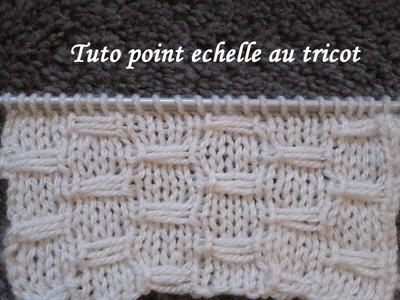 TUTO POINT ECHELLE AU TRICOT stitch knitting PUNTO TEJIDO DOS AGUJAS