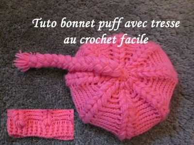 TUTO BONNET PUFF ET TRESSE CROCHET hat ouff stitch crochet GORRO PUFF RELIEVE TEJIDO CROCHET