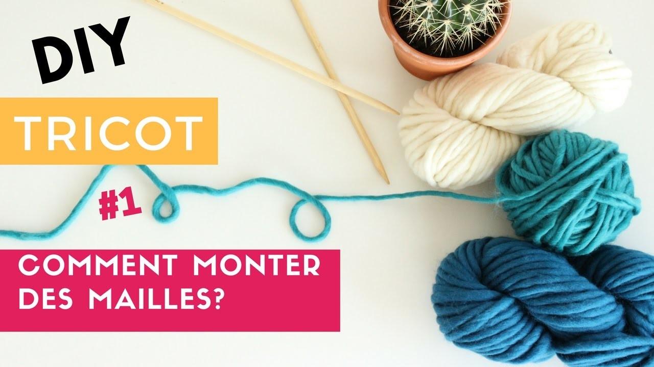 Tuto Diy Tricot Comment Monter Des Mailles
