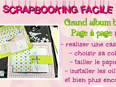#2 [SCRAP] TUTORIEL Grand album bébé page à page