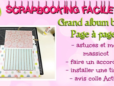#6 [SCRAP] TUTORIEL Grand album bébé page à page