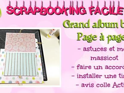 #6 [SCRAP] TUTORIEL Grand album bébé page à page