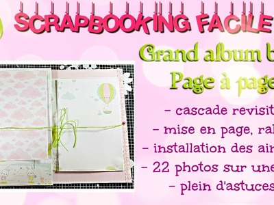 #7 [SCRAP] TUTORIEL Grand album bébé page à page