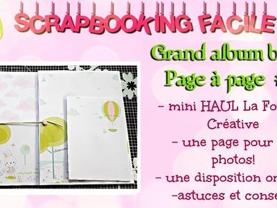 #8 [SCRAP] TUTORIEL Grand album bébé page à page + mini HAUL Fourmi Créative
