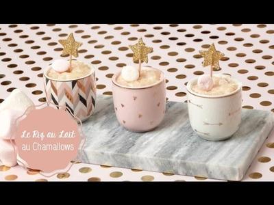 DIY Cuisine ♡ Le Riz au Lait aux Chamallows
