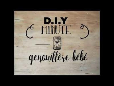 DIY Minute - Genouillères bébé