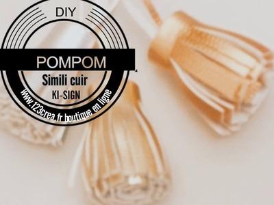 DIY Pompom Super Facile  en Simili Cuir de Ki-sign