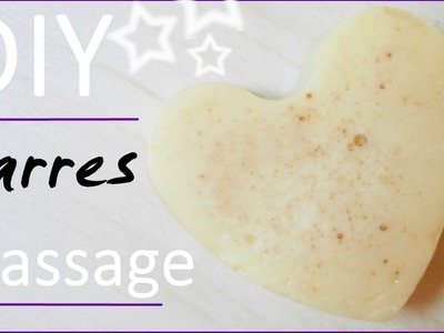DIY  • Barres de Massage Nourrissantes !