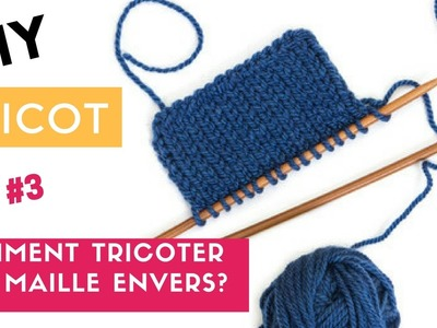 [TUTO DIY TRICOT] Comment tricoter une maille envers (point jersey)?