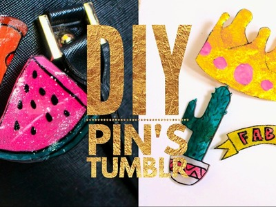 DIY Pin's Tumblr I Plastique Fou