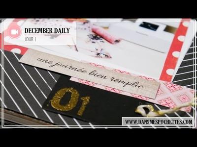 (Scrapbooking) December Daily en français. Premier jour de Décembre