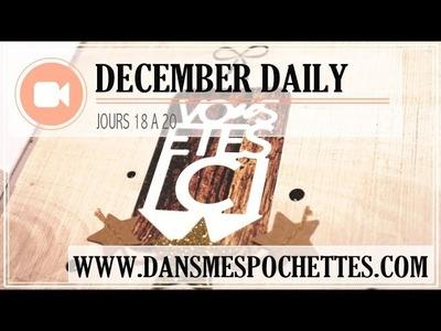 (Scrapbooking) December Daily en français. Jours 18, 19 et 20.