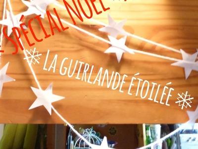 DIY N°2 :  ❅ Une guirlande étoilée pour Noël ❅