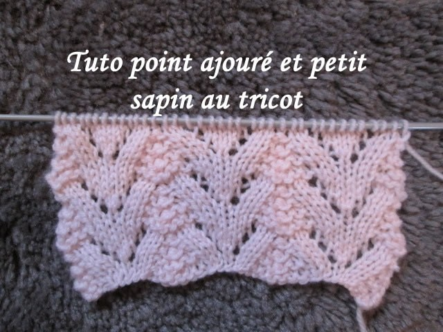 Tuto point ajoure sapin au tricot stitch knitting punto tejido dos agujas - Point tricot ajoure facile ...