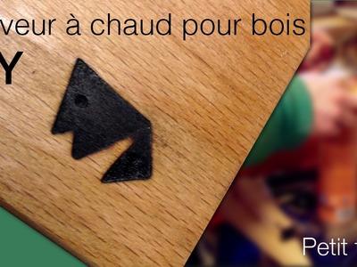 GRAVEUR A CHAUD POUR BOIS - Petit test.  DIY