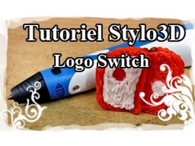 DIY : 3D pen. Stylo 3D Tutoriel N°11 : Logo de la Switch