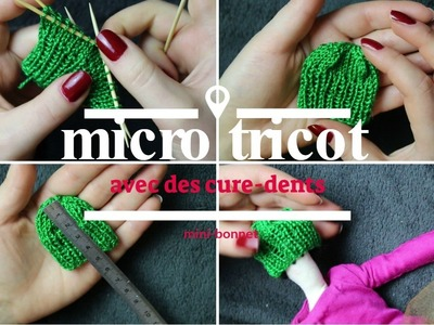 ???????????????????? Tricot aux cure-dents : micro-bonnet. Funny ! Knitting!