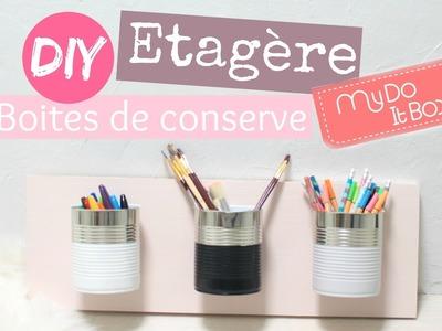 DIY ETAGERE BOITES DE CONSERVE DE CHEZ MYDOITBOX + CONCOURS 10000 ABONNES
