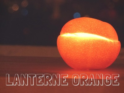 DIY de l'avent - La lanterne orange