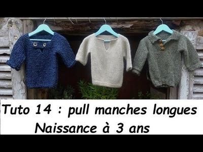 Tuto tricot 14 : tricoter un pull enfant, naissance à 3 ans, TOUTE LAINE