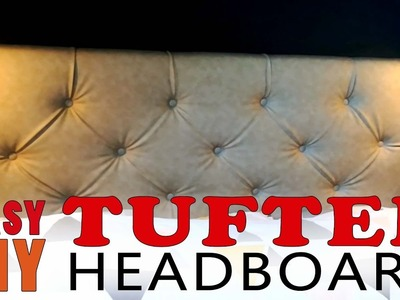 HOW to make an EASY DIY TUFTED HEADBOARD. Comment réaliser facilement une téte de lit capitonnée