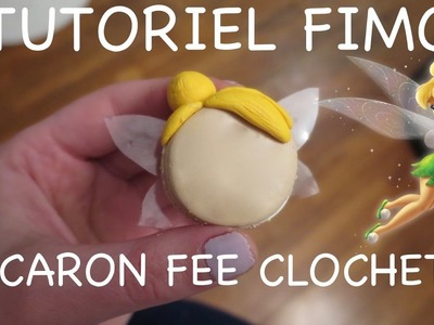 Polymer Clay Tutorial   TinkerBell   Fée Clochette Macaron