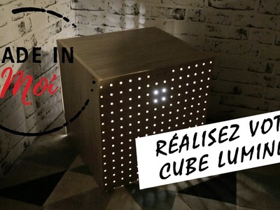 MADE IN MOI : comment créer un cube lumineux super canon ?