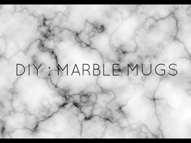 [ DIY N°1 ]  : MARBLE MUG