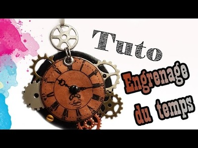 TUTO FIMO: ENGRENAGE DU TEMPS | PolymerClay Tutorial Gear of Time