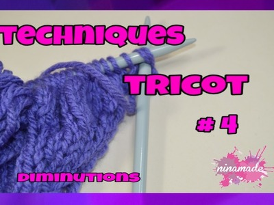 Techniques Tricot # 4 - Diminutions. Techniques Knitting