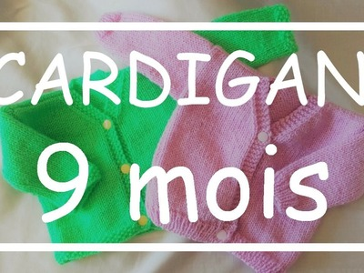 Tricot Facile - Tuto Cardigan (9 mois) - Debutant - Layette - Easy Knitting - Beginner