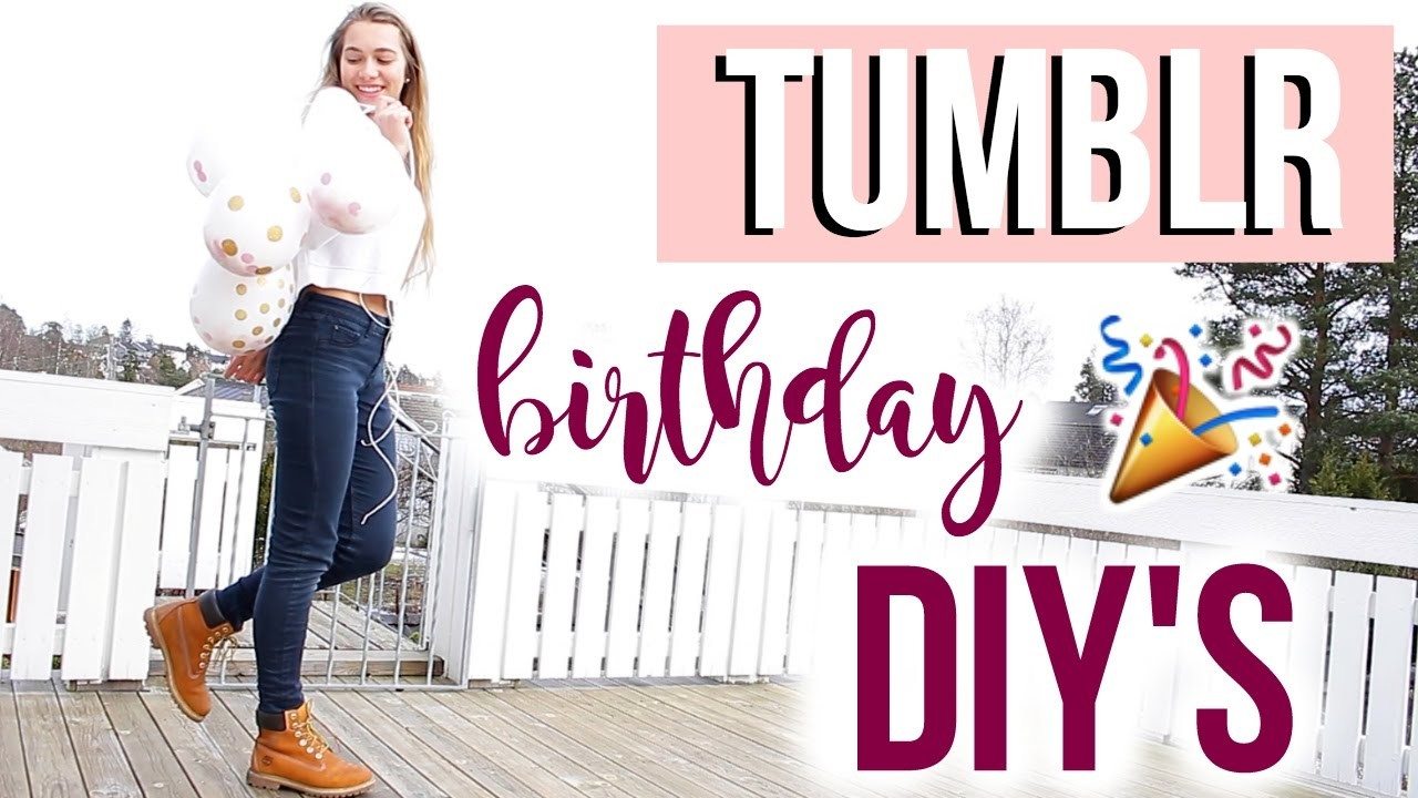 TUMBLR B-DAY DIY's !